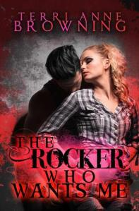 The Rocker Who Wants Me - Terri Anne Browning